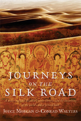 Journeys on the Silk Road, by Joyce Morgan and Conrad Walters